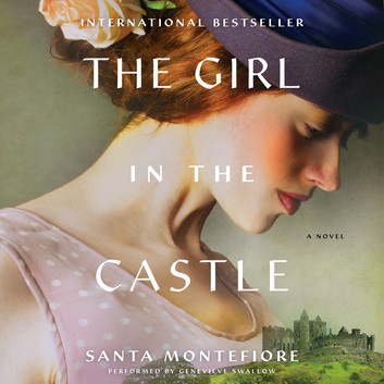 The girl in the castle / by Santa Montefiore.