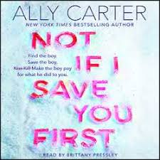Not if I save you first / Ally Carter.