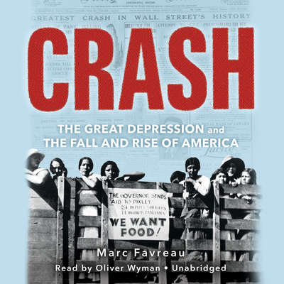 Crash : the Great Depression and the fall and rise of America / Marc Favreau.