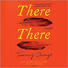 There there : a novel / Tommy Orange.