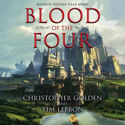 Blood of the four / Christopher Golden and Tim Lebbon.