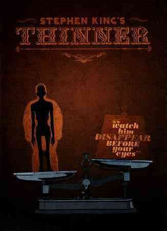 Thinner / Spelling Films ; produced by Richard P. Rubinstein & Mitchell Galin ; screenplay by Michael McDowell & Tom Holland ; directed by Tom Holland.