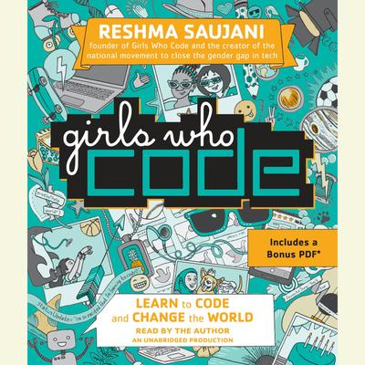 Girls who code [sound recording] : learn to code and change the world / Reshma Saujani.